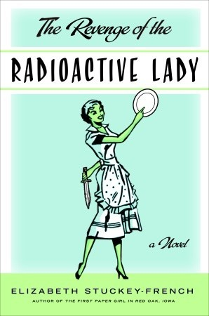 Cover image of The Revenge of the Radioactive Lady